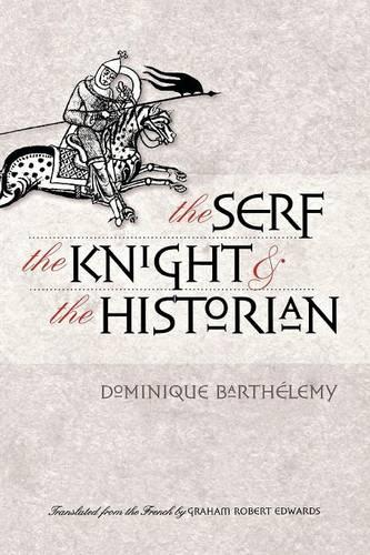 The Serf, the Knight, and the Historian (Paperback)