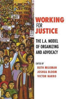 Working for Justice: The L.A. Model of Organizing and Advocacy (Paperback)