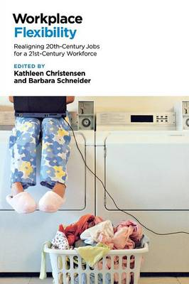 Workplace Flexibility: Realigning 20th-Century Jobs for a 21st-Century Workforce (Paperback)