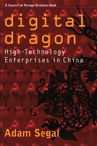 Digital Dragon: High-Technology Enterprises in China - Cornell Studies in Political Economy (Paperback)