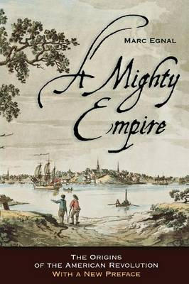 A Mighty Empire: The Origins of the American Revolution (Paperback)