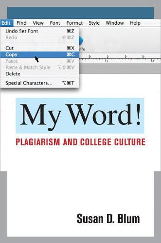 My Word!: Plagiarism and College Culture (Paperback)
