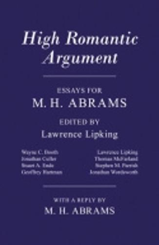 High Romantic Argument: Essays for M. H. Abrams (Paperback)