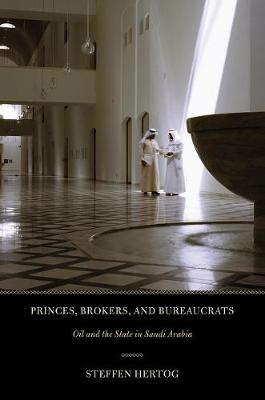 Princes, Brokers, and Bureaucrats: Oil and the State in Saudi Arabia (Paperback)