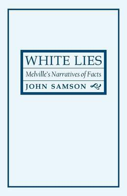 White Lies: Melville's Narratives of Facts (Paperback)