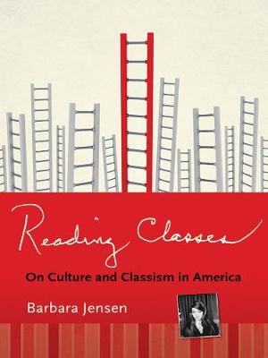 Reading Classes: On Culture and Classism in America (Paperback)