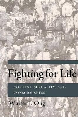 Fighting for Life: Contest, Sexuality, and Consciousness (Paperback)