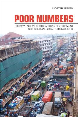 Poor Numbers: How We Are Misled by African Development Statistics and What to Do about It - Cornell Studies in Political Economy (Paperback)