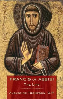 Francis of Assisi: The Life (Paperback)