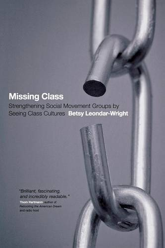 Missing Class: Strengthening Social Movement Groups by Seeing Class Cultures (Paperback)