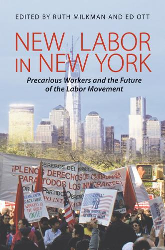 New Labor in New York: Precarious Workers and the Future of the Labor Movement (Paperback)