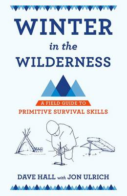 Winter in the Wilderness: A Field Guide to Primitive Survival Skills (Paperback)