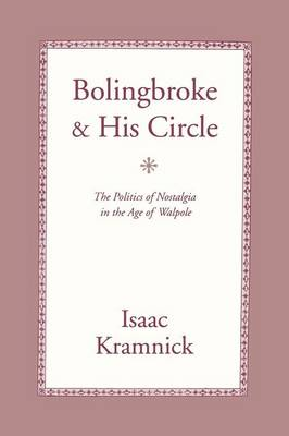 Bolingbroke and His Circle: The Politics of Nostalgia in the Age of Walpole (Paperback)