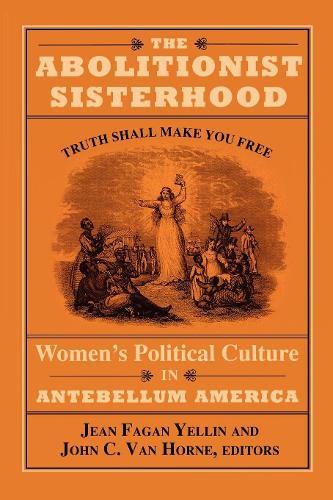The Abolitionist Sisterhood: Women's Political Culture in Antebellum America (Paperback)