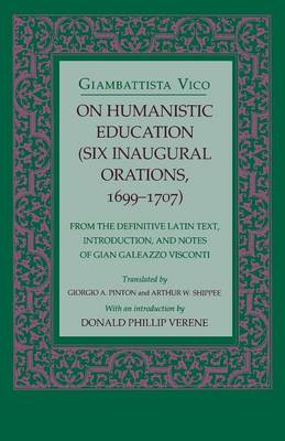 On Humanistic Education: Six Inaugural Orations, 1699-1707 (Paperback)