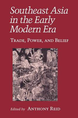 Southeast Asia in the Early Modern Era: Trade, Power, and Belief - Asia East by South (Paperback)