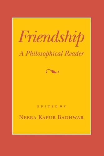Friendship: A Philosophical Reader (Paperback)