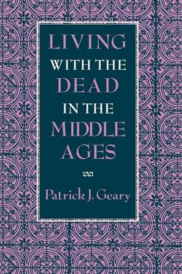 Living with the Dead in the Middle Ages (Paperback)