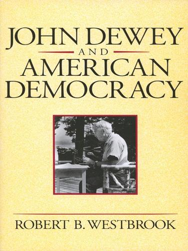 John Dewey and American Democracy (Paperback)