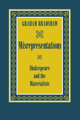 Misrepresentations: Shakespeare and the Materialists (Paperback)