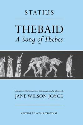 Thebaid: A Song of Thebes - Masters of Latin Literature (Paperback)