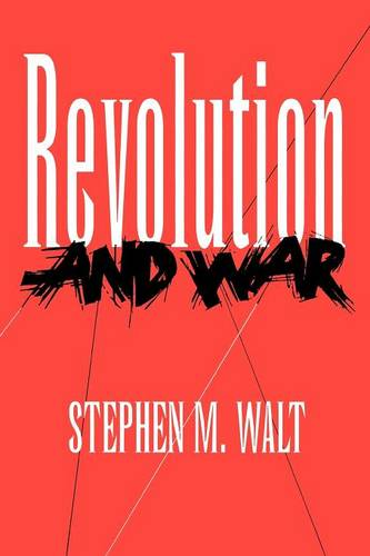 Revolution and War - Cornell Studies in Security Affairs (Paperback)