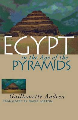 Egypt in the Age of the Pyramids (Paperback)