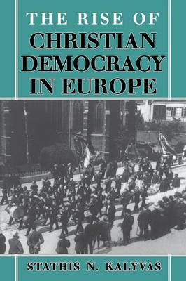 The Rise of Christian Democracy in Europe - The Wilder House Series in Politics, History and Culture (Paperback)