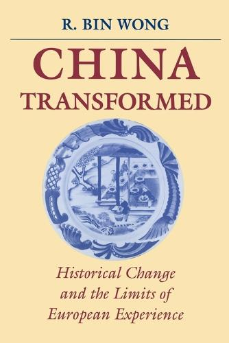 China Transformed: Historical Change and the Limits of European Experience (Paperback)