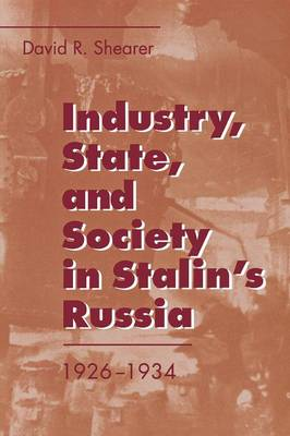 Industry, State, and Society in Stalin's Russia, 1926-1934 (Paperback)