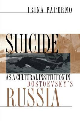 Suicide as a Cultural Institution in Dostoevsky's Russia (Paperback)
