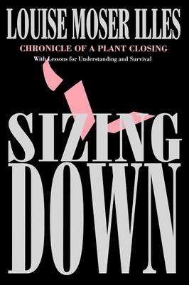 Sizing Down: Chronicle of a Plant Closing (Paperback)