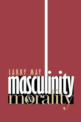Masculinity and Morality (Paperback)