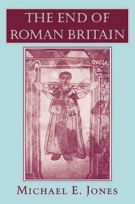 The End of Roman Britain (Paperback)