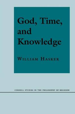 God, Time, and Knowledge - Cornell Studies in the Philosophy of Religion (Paperback)