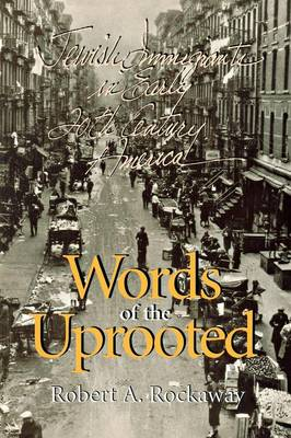 Words of the Uprooted: Jewish Immigrants in Early Twentieth-Century America - Documents in American Social History (Paperback)