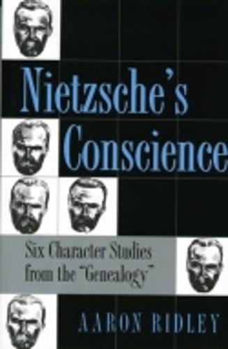 "Nietzsche's Conscience: Six Character Studies from the ""Genealogy"" (Paperback)"