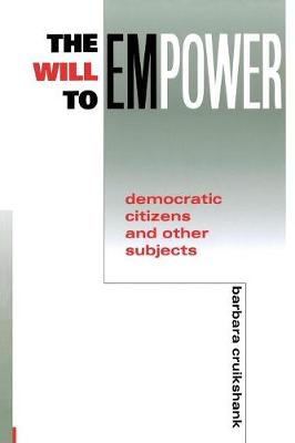 The Will to Empower: Democratic Citizens and Other Subjects (Paperback)