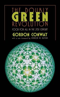 The Doubly Green Revolution: Food for All in the Twenty-First Century (Paperback)