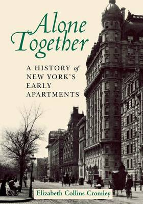 Alone Together: A History of New York's Early Apartments (Paperback)