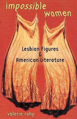 Impossible Women: Lesbian Figures and American Literature (Paperback)