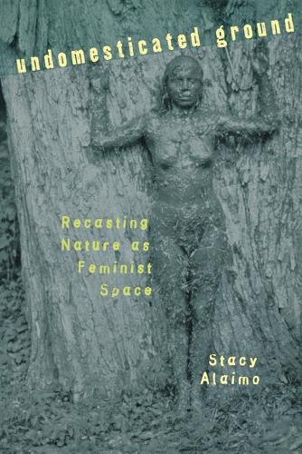 Undomesticated Ground: Recasting Nature as Feminist Space (Paperback)