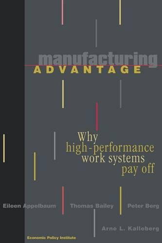 Manufacturing Advantage: Why High Performance Work Systems Pay Off (Paperback)