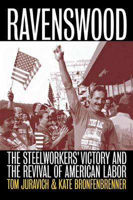 Ravenswood: The Steelworkers' Victory and the Revival of American Labor (Paperback)