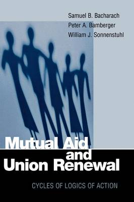 Mutual Aid and Union Renewal: Cycles of Logics of Action (Paperback)
