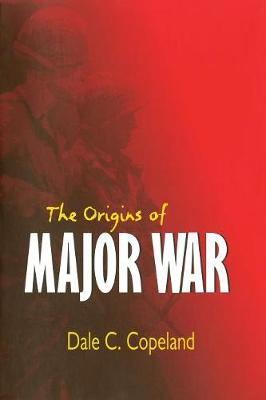 The Origins of Major War - Cornell Studies in Security Affairs (Paperback)
