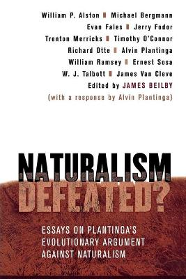 Naturalism Defeated?: Essays on Plantinga's Evolutionary Argument against Naturalism (Paperback)