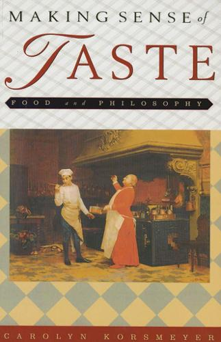 Making Sense of Taste: Food and Philosophy (Paperback)