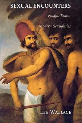 Sexual Encounters: Pacific Texts, Modern Sexualities (Paperback)