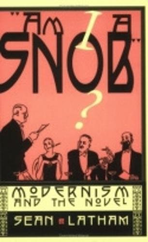 Am I a Snob?: Modernism and the Novel (Paperback)